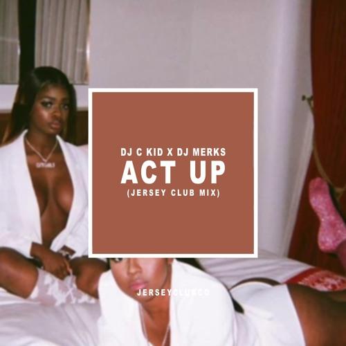 Act Up (C-Kid X Merks Remix)