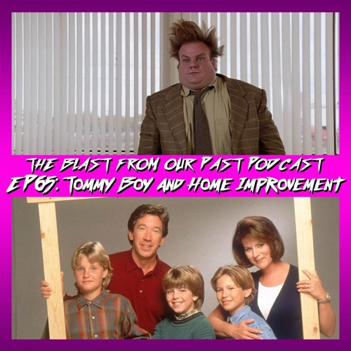 Episode 65: Tommy Boy/Home Improvement