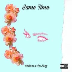 Same Time feat. La Serg - KATIERA (prod. by Kris Ja'Lon)