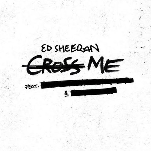 Ed Sheeran - Cross Me (feat. Chance The Rapper  PnB Rock) (Free Download Link)