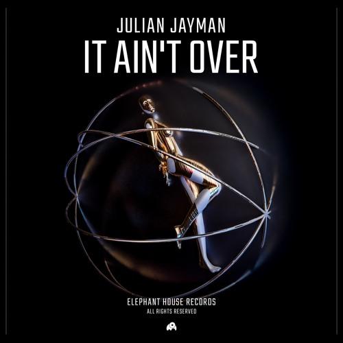 Julian Jayman - It Ain't Over