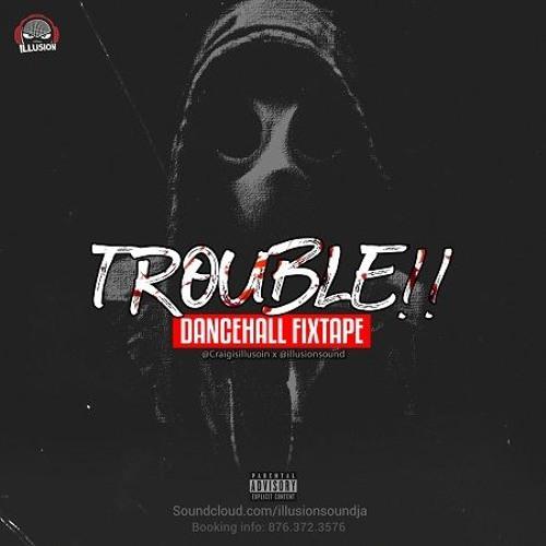 Trouble Dancehall Mix 2019 Ft Vybz Kartel, Jahvillani, Popcaan & More