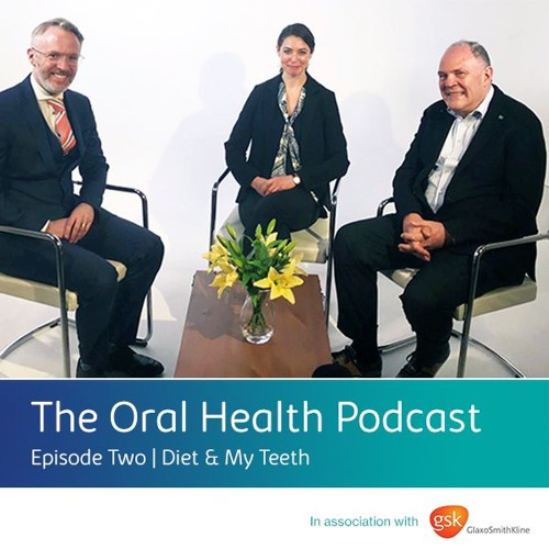 The Oral Health Podcast | Episode Two | Diet and My Teeth
