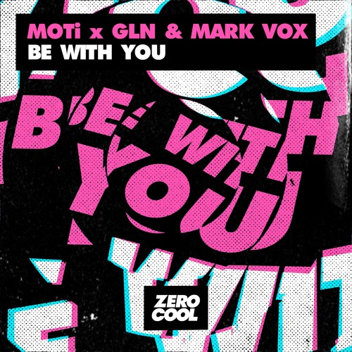 MOTi x GLN & Mark Vox - Be With You (Extended Mix)