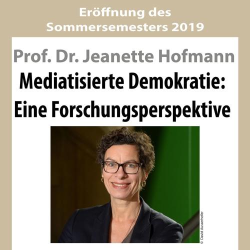 Mediatisierte Demokratie: Eine Forschungsperspektive (Prof. Dr. Jeanette Hofmann - WZB)