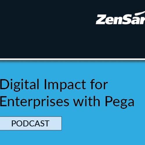 Podcast - Digital Impact For Enterprises With Pega