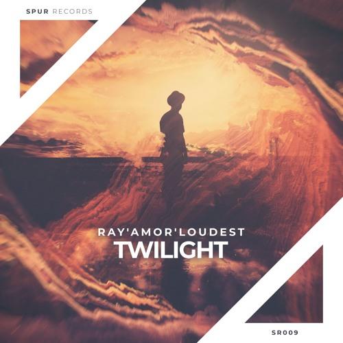 Ray'amor'Loudest - Twilight