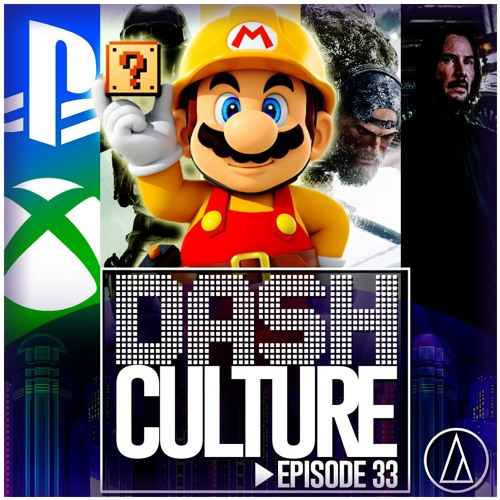 EPISODE 33 - SUPER MARIO MAKER 2, JOHN WICK 3, CALL OF DUTY TROUBLE?, XBOX & PS4 CROSSPLAY?