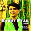Bahut Pyaar Karte Hain Remix (Club Mix)- Hishaam Faisal Siddique