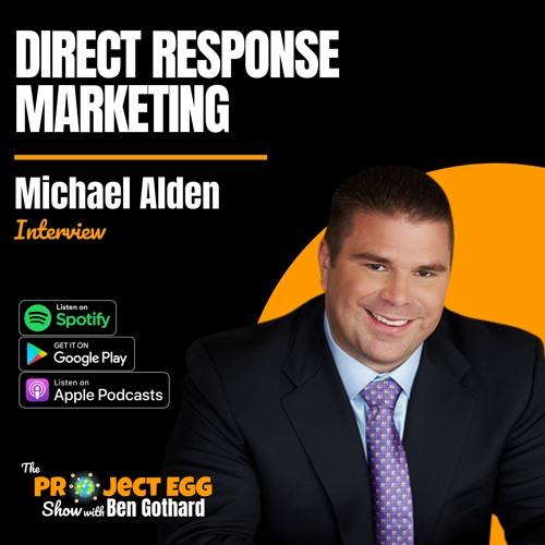 Direct Response Marketing: Michael Alden