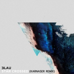 3LAU - Star Crossed (KARNASER Remix)