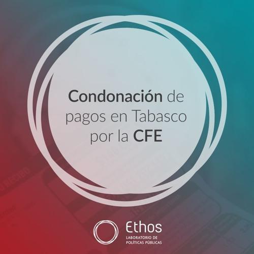 Condonación de pagos en Tabasco por la CFE