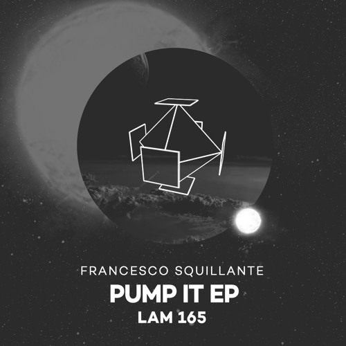 LAM165 : Francesco Squillante - Pump It (Original Mix)