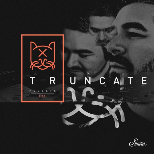[Suara PodCats 270] Truncate (Studio Mix)