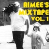 Aimee's Mixtape Volume 1