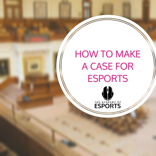 How to Make a Case for Esports
