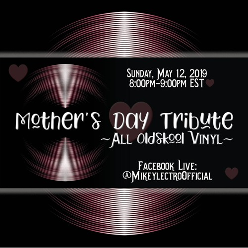 Mikeylectro - 2019 Mothers Day Tribute - Oldskool Vinyl