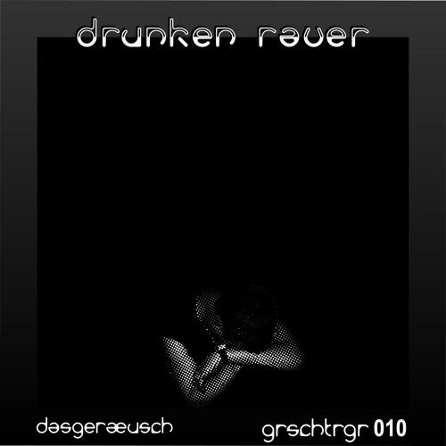 grschtrgr010 drunken raver