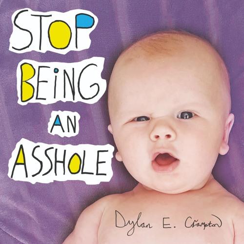 Stop Being An Asshole