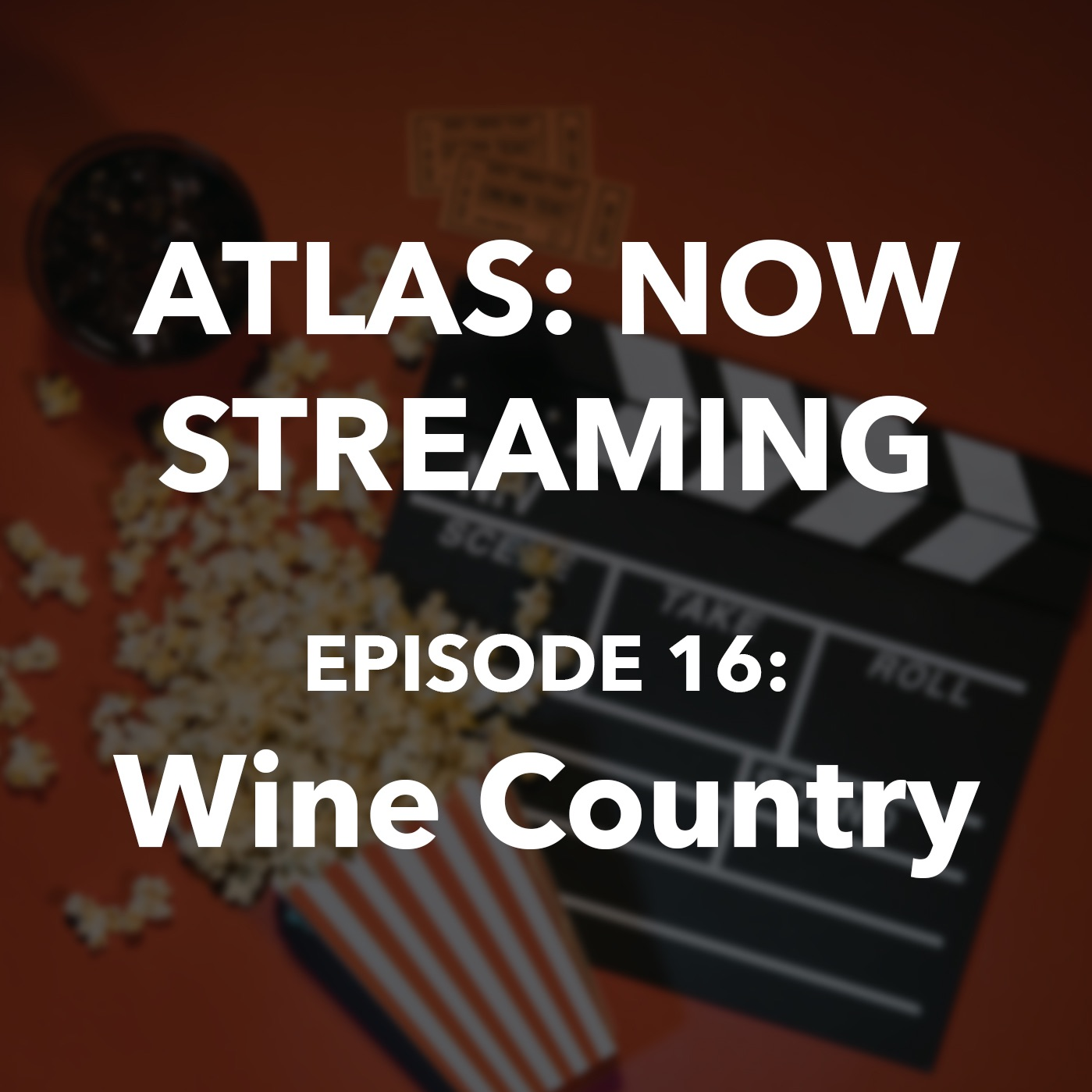 Atlas: Now Streaming Episode 16 - Wine Country