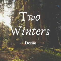 Two Winters - Demo
