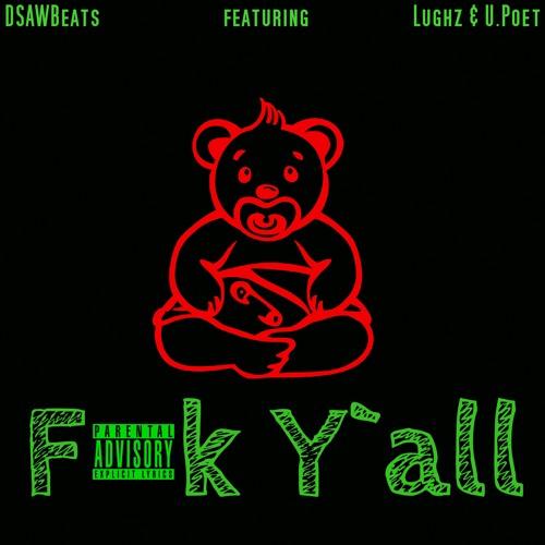 DSAWBeats featuring Lughz & U.Poet - Fuck Y`all