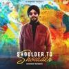 Shoulder to Shoulder - Jhinda-Music ft Chaman Sandhu