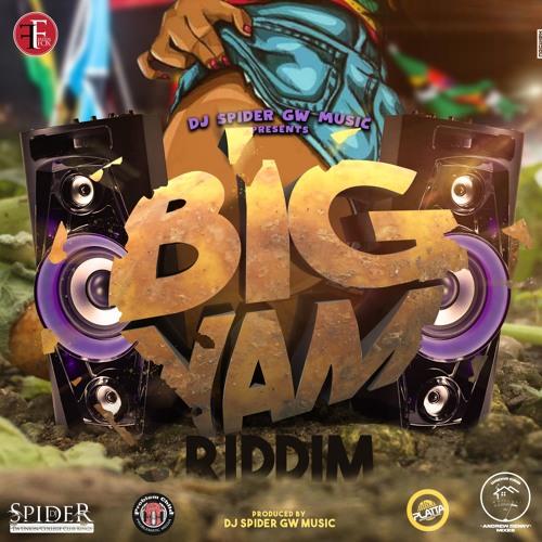 DJ SPIDER GW MUSIC BIG YAM RIDDIM (2019) by DJSPIDER411 on