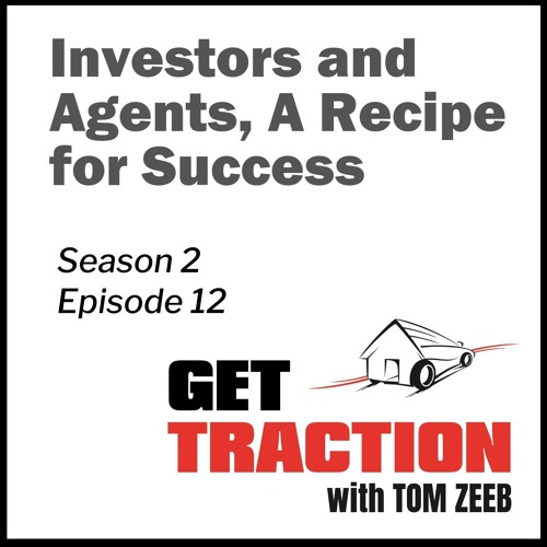 Ep. 12 -Investors and Agents, A Recipe for Success