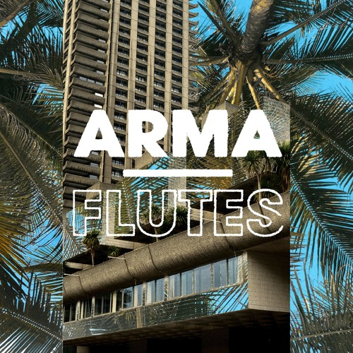 Arma - Flutes (OUT NOW ON LOBSTER BOY)
