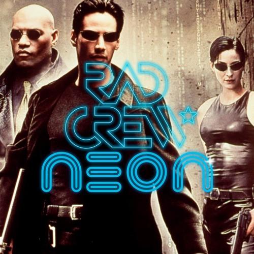 Rad Crew Neon S12E10: What is The Matrix?