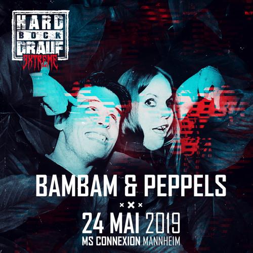 BamBam & PEPPels @ HARD BOCK DRAUF EXTREME   MS CONNEXION - MANNHEIM   24.05.2019