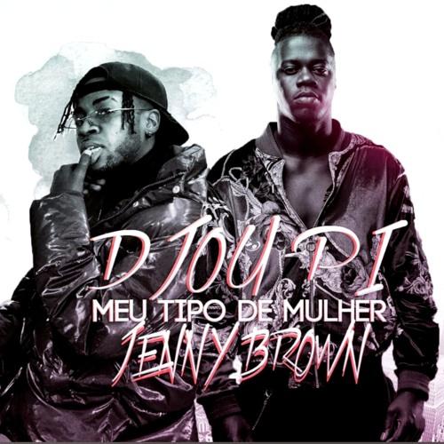Djou Pi - Meu Tipo de Mulher (feat. Jenny Brow)
