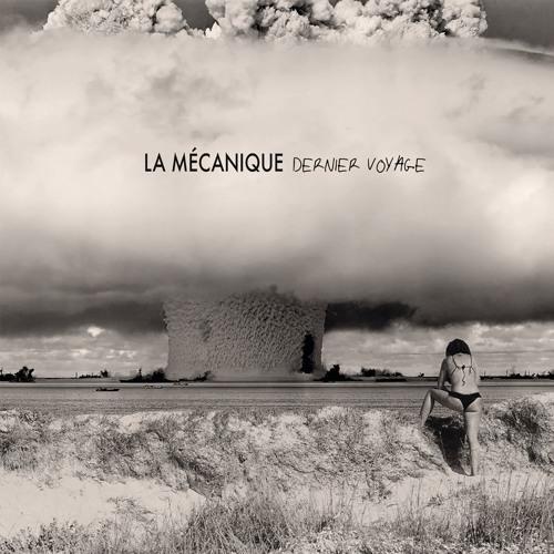 """La Mécanique - Bateau Noir (from the album """"Dernier Voyage"""")"""