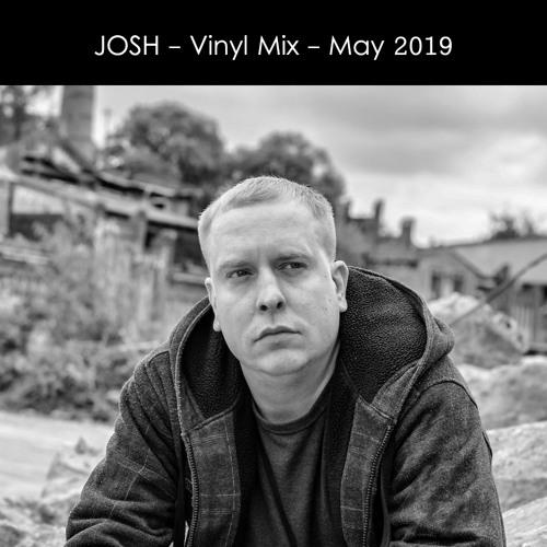 Josh - Vinyl Mix - May 2019