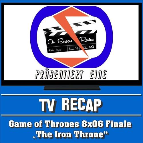 "On Screen: Recap - ""Game Of Thrones"" Finale 8x06 - ""The Iron Throne""!"