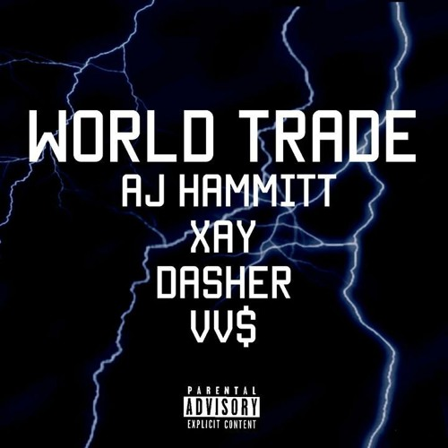 World Trade (Feat  ItzXay, Dasher, & Vv$)(Prod  Vv$) ON SPOTIFY AND