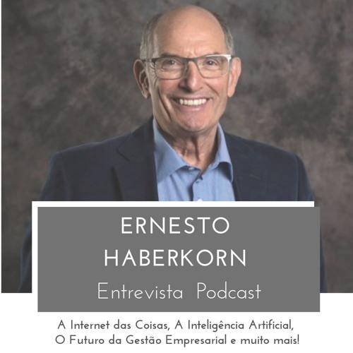 O Futuro da Gestão Empresarial, Internet das Coisas, Inteligência Artificial com Ernesto Haberkorn