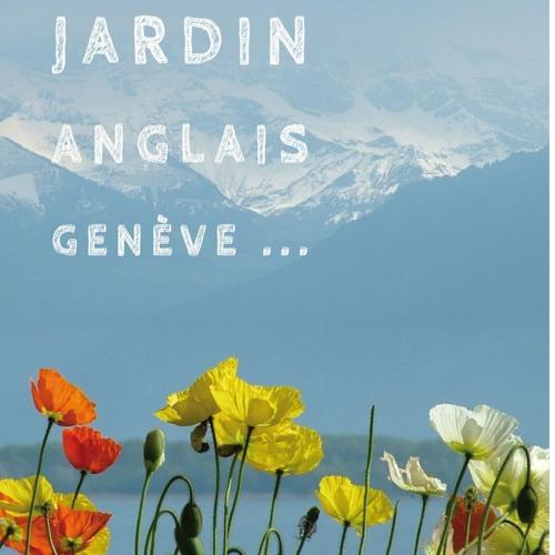 Jardin Anglais Geneve By Les Mots De Traverse On Soundcloud Hear The World S Sounds