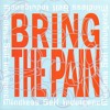 Bring The Pain