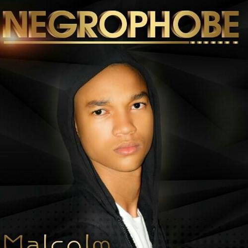 Negrophobe (Malcolm S.O.S)