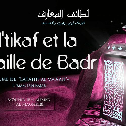 3/6 Al I'tikaf et la bataille de Badr