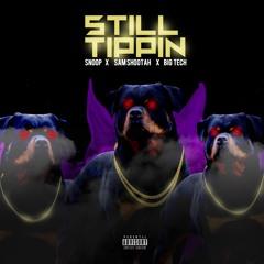 Snoop x Sam Shootah x Big Tech  - Still Tippin
