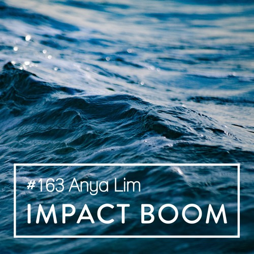 Episode 163 (2019) Anya Lim On Social Entrepreneurship In Traditional Communities & Measuring Impact