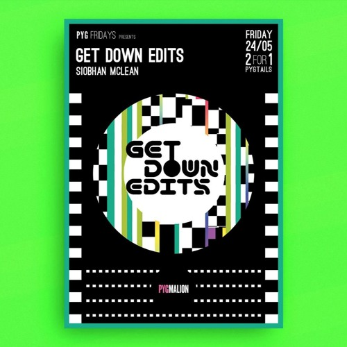 Get Down Edits Daz Live @ Pyg Fridays May 19
