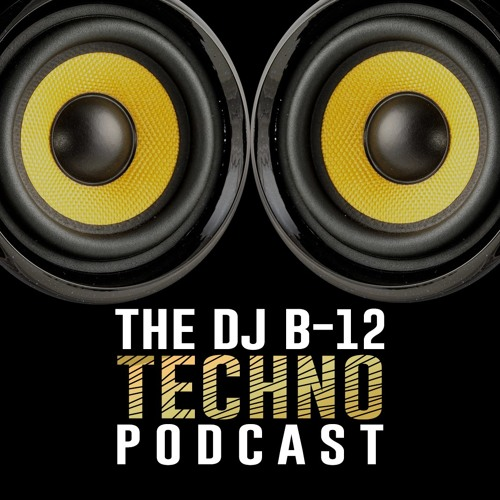 DJ B-12 Techno Podcast