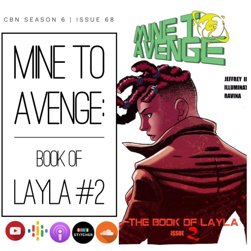 CBN Season 6 | Issue 68 | Mine To Avenge: Book of Layla # 2