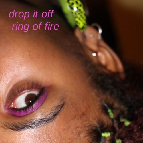 Drop It Off/Ring Of Fire
