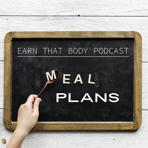 #138 Meal Plans! Good, Bad or Both?