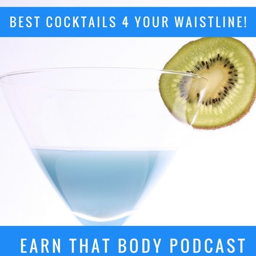 #139 Best Low Calorie Cocktails for Your Waistline!